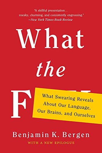 9781541617209: What the F: What Swearing Reveals about Our Language, Our Brains, and Ourselves