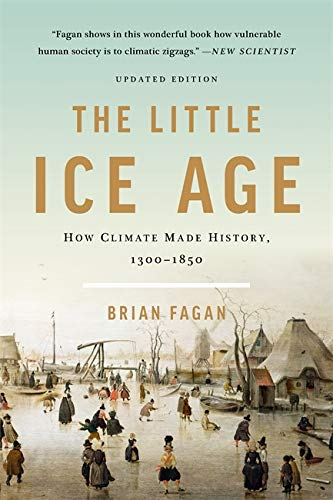 9781541618596: The Little Ice Age: How Climate Made History 1300-1850