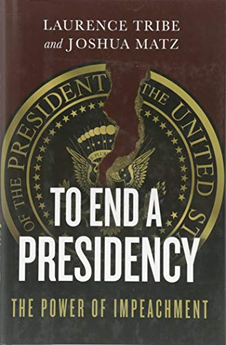 9781541644885: To End a Presidency: The Power of Impeachment