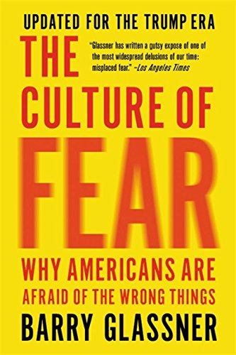 9781541673489: The Culture of Fear: Why Americans Are Afraid of the Wrong Things