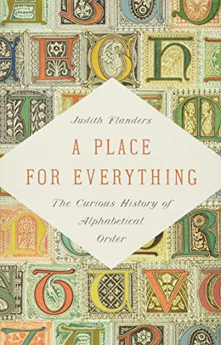 Book Cover: A Place for Everything: The Curious History of Alphabetical Order