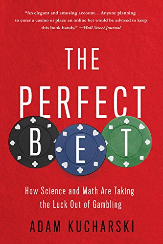 9781541697232: The Perfect Bet: How Science and Math Are Taking the Luck Out of Gambling
