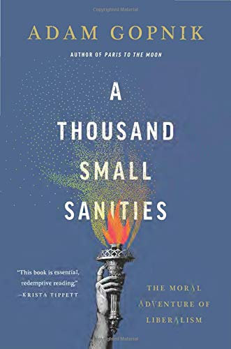 9781541699366: A Thousand Small Sanities: The Moral Adventure of Liberalism