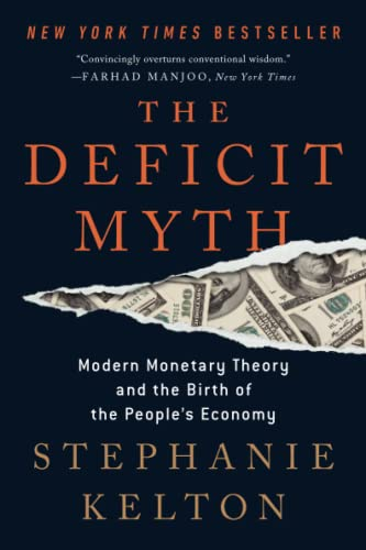 9781541736191: The Deficit Myth: Modern Monetary Theory and the Birth of the People's Economy