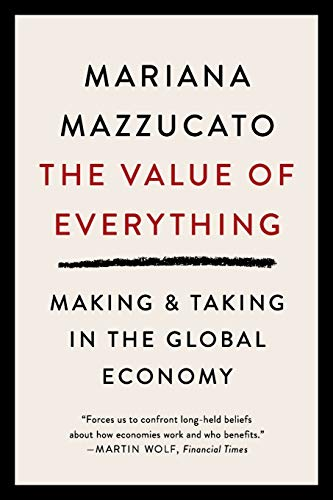 9781541758247: The Value of Everything: Making and Taking in the Global Economy