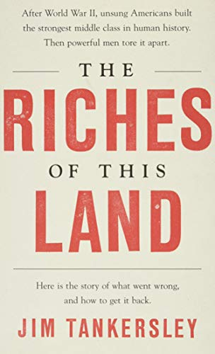 9781541767836: The Riches of This Land: The Untold, True Story of America's Middle Class