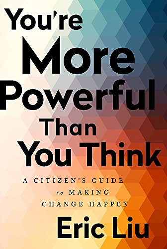 9781541773660: You're More Powerful than You Think: A Citizen's Guide to Making Change Happen