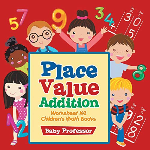 Place Value Addition Worksheet K-2 | Children's Math Books: Baby Professor
