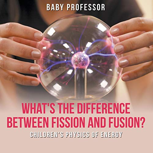What s the Difference Between Fission and: Baby Professor