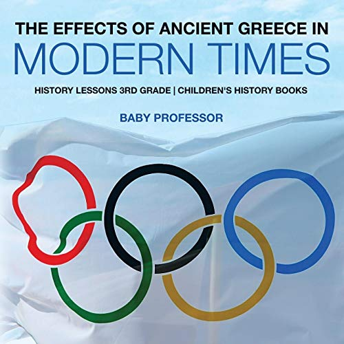 The Effects of Ancient Greece in Modern: Baby Professor