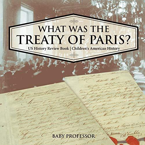 What Was the Treaty of Paris? Us: Baby Professor