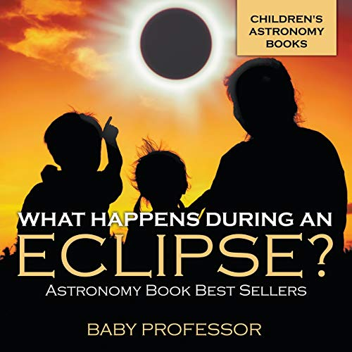 What Happens During An Eclipse? Astronomy Book: Professor, Baby