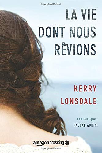 9781542047166: La Vie dont nous rêvions (French Edition)