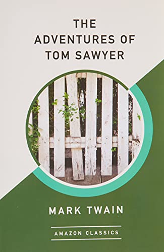9781542047425: The Adventures of Tom Sawyer (AmazonClassics Edition)