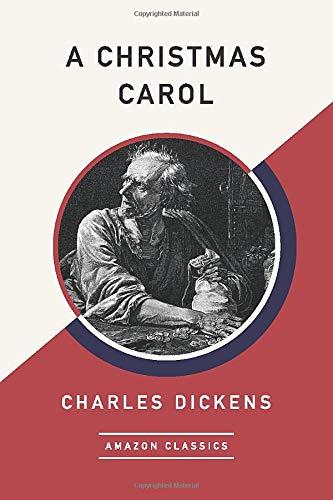 9781542047463: A Christmas Carol (AmazonClassics Edition)