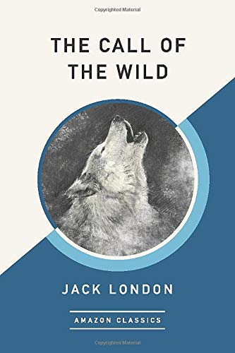 9781542047500: The Call of the Wild (AmazonClassics Edition)