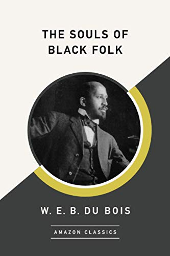 9781542047555: The Souls of Black Folk (AmazonClassics Edition)
