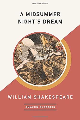 9781542047616: A Midsummer Night's Dream (AmazonClassics Edition)