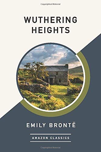 9781542047654: Wuthering Heights (AmazonClassics Edition)