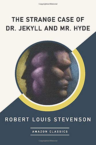 9781542047692: The Strange Case of Dr. Jekyll and Mr. Hyde (AmazonClassics Edition)