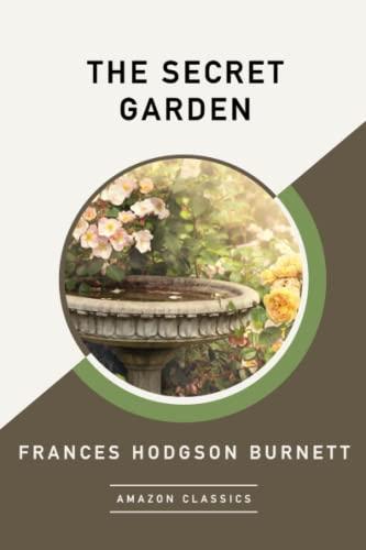 The Secret Garden (AmazonClassics Edition): Frances Hodgson Burnett