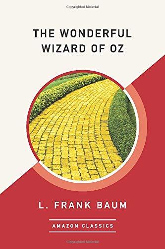 The Wonderful Wizard of Oz (AmazonClassics Edition)