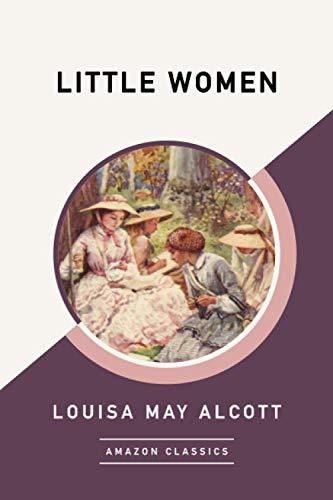 9781542049115: Little Women (AmazonClassics Edition)