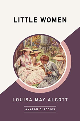 9781542049115: Little Women (AmazonClassics Edition)