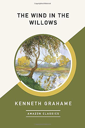 The Wind in the Willows (AmazonClassics Edition): Kenneth Grahame