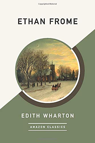 9781542049269: Ethan Frome (AmazonClassics Edition)