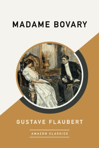 9781542049276: Madame Bovary (AmazonClassics Edition)