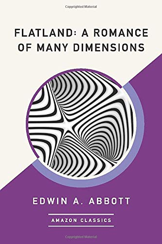 9781542049290: Flatland: A Romance of Many Dimensions (AmazonClassics Edition)