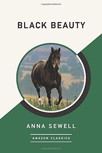 9781542049320: Black Beauty (AmazonClassics Edition)