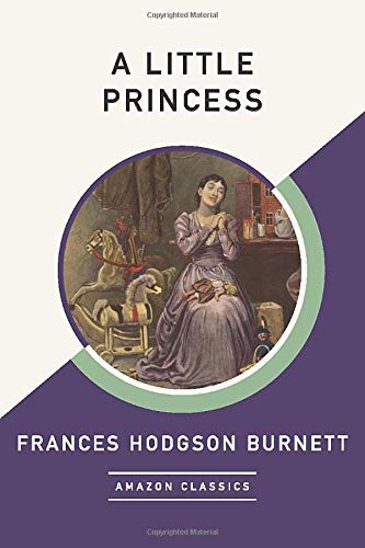 9781542049382: A Little Princess (AmazonClassics Edition)