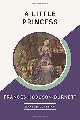 9781542049382: A Little Princess (AmazonClassics Edition)