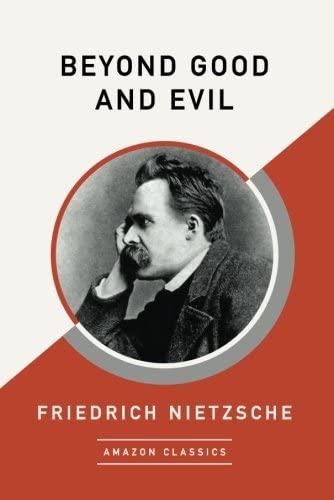 9781542049405: Beyond Good and Evil (AmazonClassics Edition)