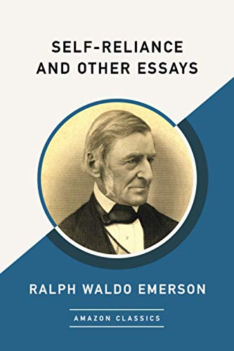 9781542049443: Self-Reliance and Other Essays (AmazonClassics Edition)
