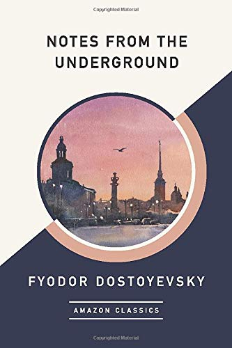 9781542049580: Notes from the Underground (AmazonClassics Edition)