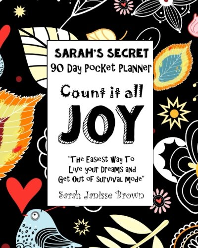 Count it All Joy - 90 Day Pocket Planner: The Easiest Way to Live Your Dreams and Get Out of Survival Mode