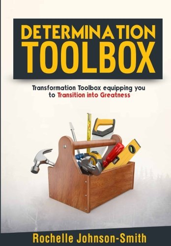 Determination Toolbox: Transformation Toolbox Equipping You to: Johnson-Smith, Rochelle