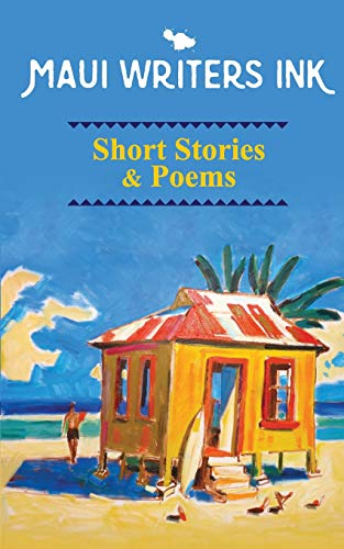 Maui Writers Ink Short Stories & Poems: Ms. Lisa Downey,