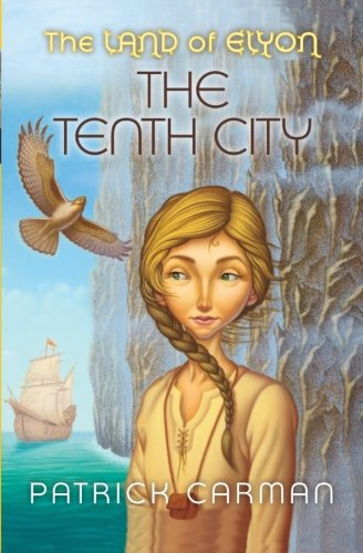 9781542326872: The Land of Elyon #3: The Tenth City (Volume 3)