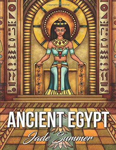 Ancient Egypt: An Adult Coloring Book with Famous Landmarks, Legendary Women, Detailed Egyptian ...