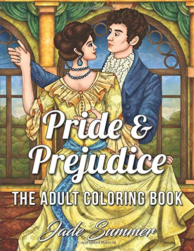 Pride & Prejudice: An Adult Coloring Book with Romantic Country Scenes, Historical English Women, and Vintage Floral Dresses