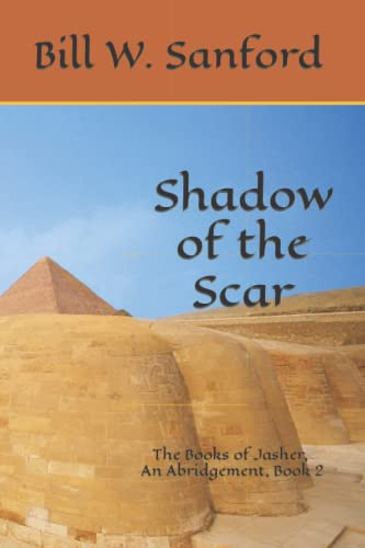 Shadow of the Scar: The Book of: Sanford, Bill W.