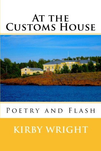 9781542349734: At the Customs House: Poetry and Flash