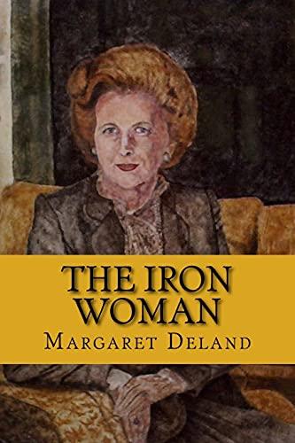 The Iron Woman (English Edition): Deland, Margaret