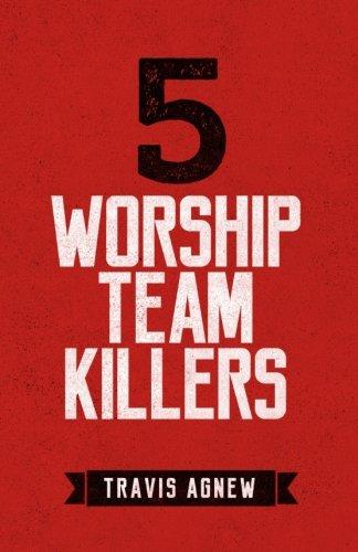 5 Worship Team Killers: Travis Agnew