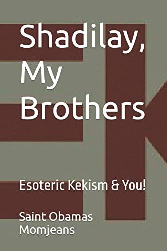 Shadilay, My Brothers: Esoteric Kekism & You!: Saint Obamas Momjeans