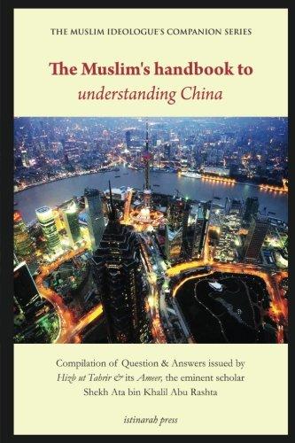 The Muslim's Handbook to Understanding China: Compilation: Abu Rashta, Sh